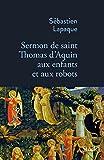 Sermon de Saint Thomas d'Aquin aux enfants et aux robots (La Bleue) - Format Kindle - 10,99 €