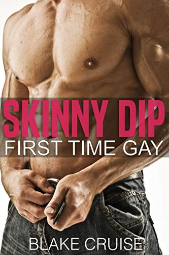Skinny Dip: First Time Gay (English Edition)