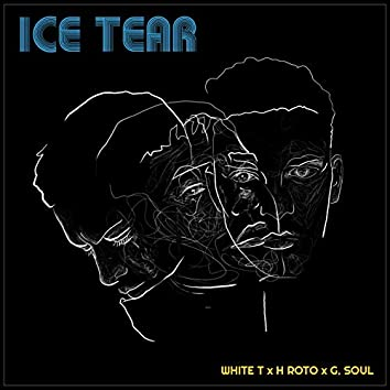 Ice Tear (feat. H Roto, G.Soul)