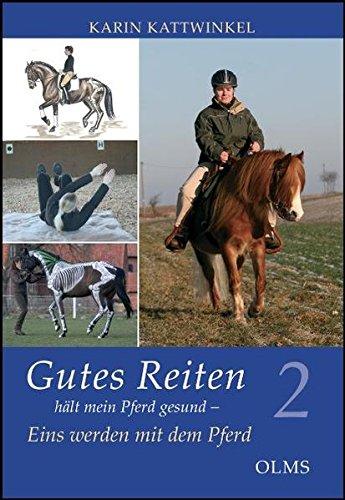 Gutes Reiten hält mein Pferd gesund, Bd. 02: Eins werden mit dem Pferd