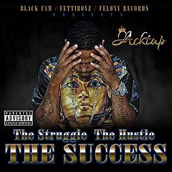 The Struggle, the Hustle, the Success