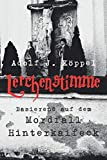 Lerchenstimme: Kriminalroman - Basierend auf dem Mordfall Hinterkaifeck - Adolf J. Köppel