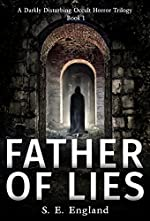 Father of Lies: A Darkly Disturbing Occult Horror Trilogy - Book 1 (A Darkly Disturbing Occult Horror Trilogy - Book 2)