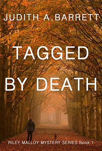 TAGGED BY DEATH (RILEY MALLOY MYSTERY SERIES Book 1) by [Judith A. Barrett, Judith Euen Davis]