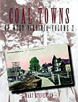 Coal Towns of West Virginia Volume Two