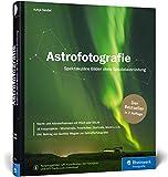 Astrofotografie: Spektakuläre Bilder ohne Spezialausrüstung – 2. Auflage - Katja Seidel