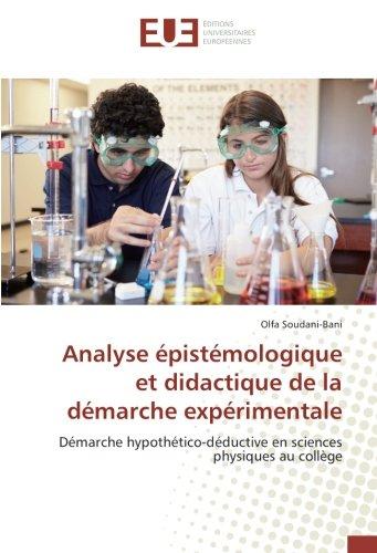 Analyse épistémologique et didactique de la démarche expérimentale: Démarche hypothético-déductive en sciences physiques au collège (OMN.UNIV.EUROP.) (French Edition)