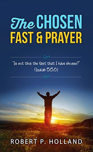 The Chosen Fast And Prayer by Robert Holland ebook deal