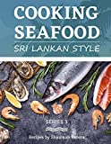 Cooking Seafood: Sri Lankan Style (Sri Lankan Cooking)