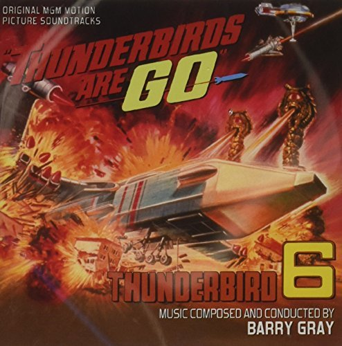 Thunderbirds Are Go / Thunderbird 6 by Barry Gray