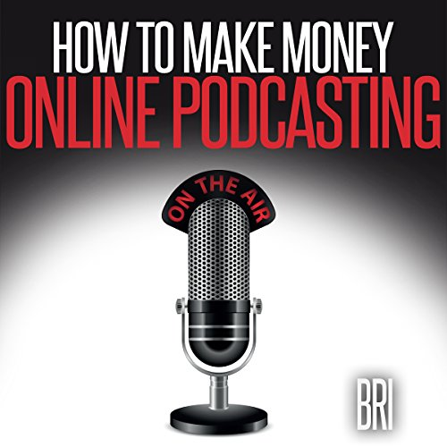 How to Make Money Online Podcasting audiobook cover art