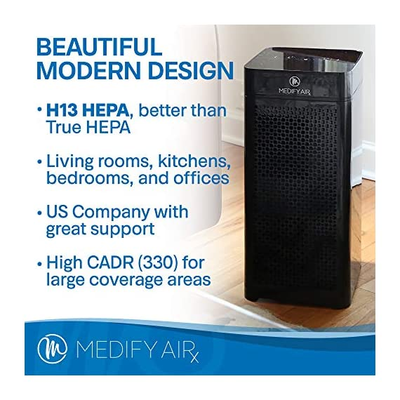 Medify ma-40 2. 0 medical grade filtration h13 true hepa for 840 sq. Ft. Air purifier, 99. 97% | modern design. 3 medical grade h13 filters (higher rated than true hepa) 99. 9% particle removal. H13 true hepa is considered medical grade air filtration, the unit alone is not a medical device. Cleans a room up to 1,600 sq ft in one hour, 840 sq ft in 30 minutes, 420 sq ft in 15 minutes (cadr 330) to make v2. 0 quieter in 'sleep mode' and speed 1 the ionizer is automatically turned off, on speed 2 and 3 it can be turned on/off as needed | carb, energy star & etl certified.