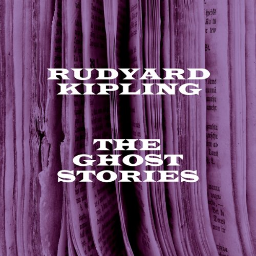 Ruydyard Kipling: The Ghost Stories cover art