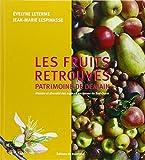 Les fruits retrouvés, patrimoine de demain - Histoire et diversité des espèces anciennes du Sud-Ouest