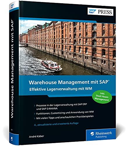 Warehouse Management mit SAP: Effektive Lagerverwaltung mit SAP WM und SAP S/4HANA Stock Room Management – Ausgabe 2021 (SAP PRESS)