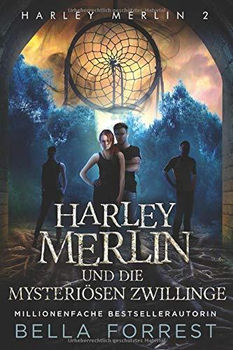 Harley Merlin 2: Harley Merlin und die mysteriösen Zwillinge (Harley Merlin Serie, Band 2)