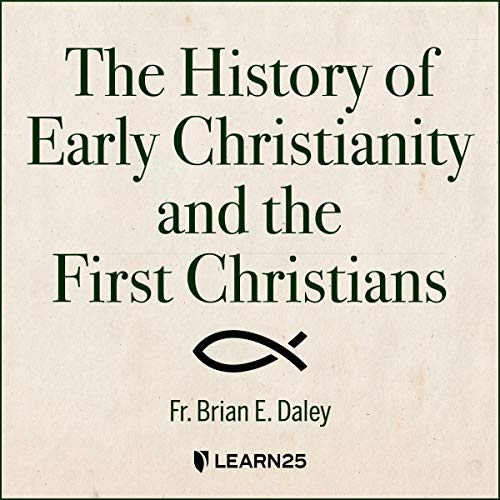 The History of Early Christianity and the First Christians audiobook cover art