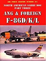 North American Sabre Dog: Ang/Foreign F-86d/K/l (Air Force Legends)