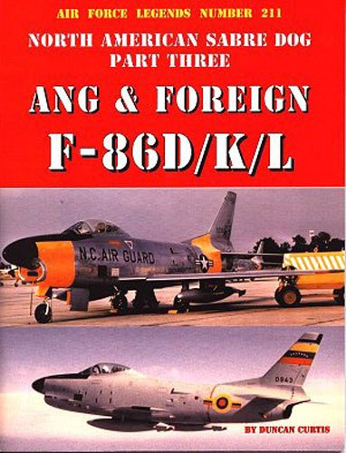 North American Sabre Dog Part Three: ANG and Foreign F-86D/K/L (Air Force Legends)