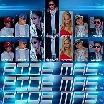 Pide Más (feat. Ivonne, Sky, Little J, Yaikem, Raper, Mr. Q)