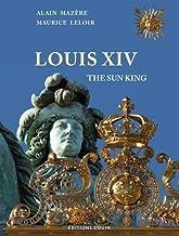 Louis XIV : The Sun King
