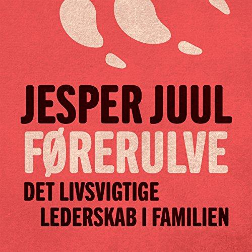 Førerulve: Det livsvigtige lederskab i familien audiobook cover art