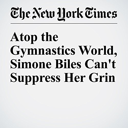 Atop the Gymnastics World, Simone Biles Can't Suppress Her Grin audiobook cover art