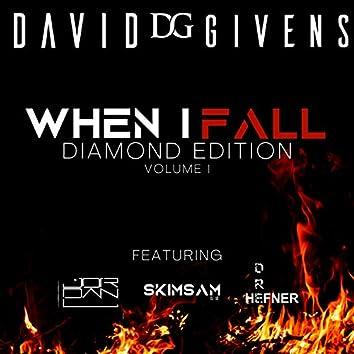 When I Fall: Diamond Edition Volume I