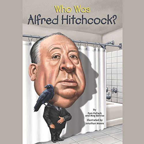 Who Was Alfred Hitchcock? audiobook cover art