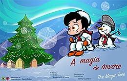 A Magia da Árvore - Bilíngue: Port-Eng: The Magic Tree - Bilingual: Portuguese-English por [Barbara H. Schmitt, Johny Guenther, Gavin Baker]