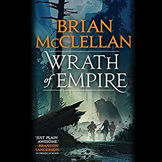 Wrath of Empire                   By:                                                                                                                                 Brian McClellan                               Narrated by:                                                                                                                                 Christian Rodska                      Length: 23 hrs     1,061 ratings     Overall 4.9