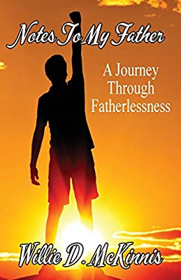 Notes to My Father: A Journey through Fatherlessness