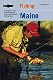 Fishing Maine: An Angler s Guide To More Than 80 Fresh- And Saltwater Fishing Spots (Regional Fishing Series)