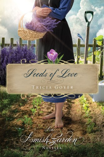 Seeds of Love: An Amish Garden Novella (English Edition)