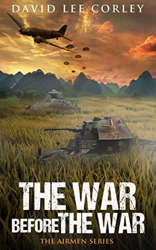The War Before The War: A Vietnam War Novel (The Airmen Series Book 2) by [David Lee Corley]