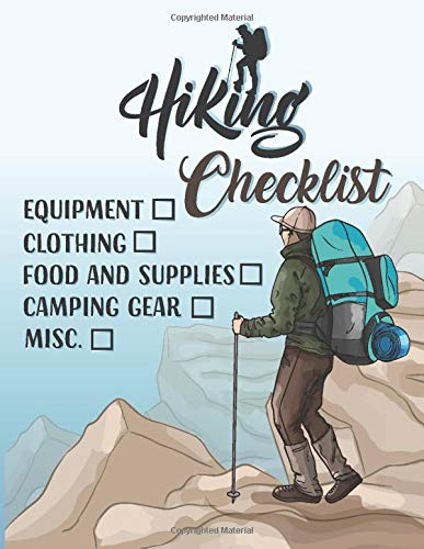 Hiking Checklist: Equipment, clothing, food and supplies, camping gear, misc. Hiking checklist notebook for Personal Hikers for Menu planner,Travel ... prep, and more ( size 8.5x11 with 120 pages)