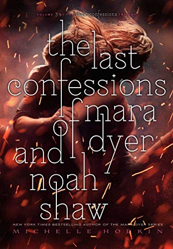 The Last Confessions of Mara Dyer and Noah Shaw (Volume 3)