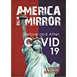 America In The Mirror: Before and After Covid 19 (English Edition)