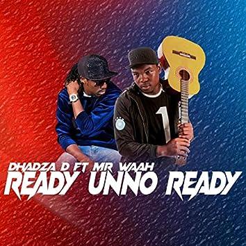 Ready Unno Ready (feat. Mr Waah)