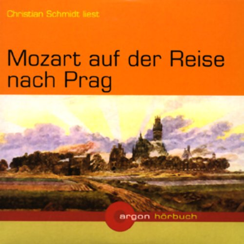 Mozart auf der Reise nach Prag                   By:                                                                                                                                 Eduard Mörike                               Narrated by:                                                                                                                                 Christian Schmidt                      Length: 2 hrs and 11 mins     Not rated yet     Overall 0.0