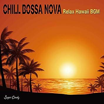 リラクシング・ハワイBGM chill bossa nova