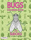 Bugs Coloring Book with Sudoku: 25 Insect Coloring Pages with 200 Sudoku Puzzles