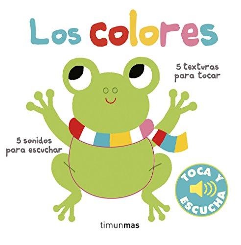 Los colores. Toca y escucha (Libros de texturas y sonidos)