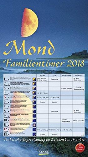 Mond-Familientimer 2018: Familienplaner, 4 Spalten - Praktische Tagesplanung mit der Kraft des Mondes. Großer astrologischer Wandkalender mit Ferienterminen und Mondphasen. 27 x 48 cm