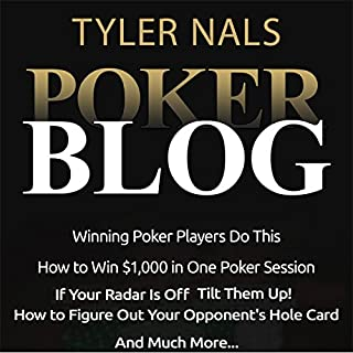 Poker Blog                   By:                                                                                                                                 Tyler Nals                               Narrated by:                                                                                                                                 Stephen Hufford                      Length: 2 hrs and 19 mins     9 ratings     Overall 4.4