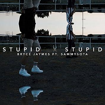 Stupid Stupid (feat. SammySota)