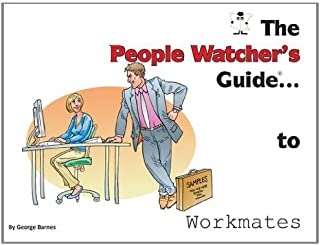 The People Watcher's Guide to Workmates