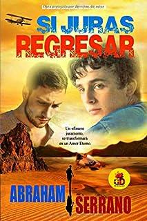 Si Juras Regresar: Elio & Oliver: La historia completa. (Edición Especial) (Spanish Edition)