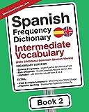 Spanish Frequency Dictionary -  Intermediate Vocabulary: 2501-5000 Most Common Spanish Words (Spanish-English)