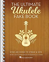 The Ultimate Ukulele Fake Book: Over 400 Songs to Strum & Sing
